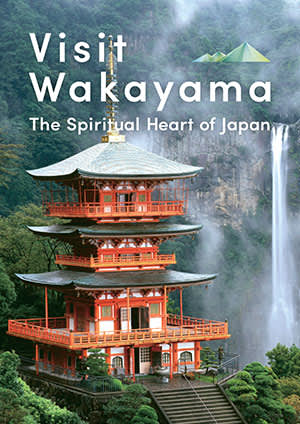 Visit Wakayama, The Spiritual Heart of Japan