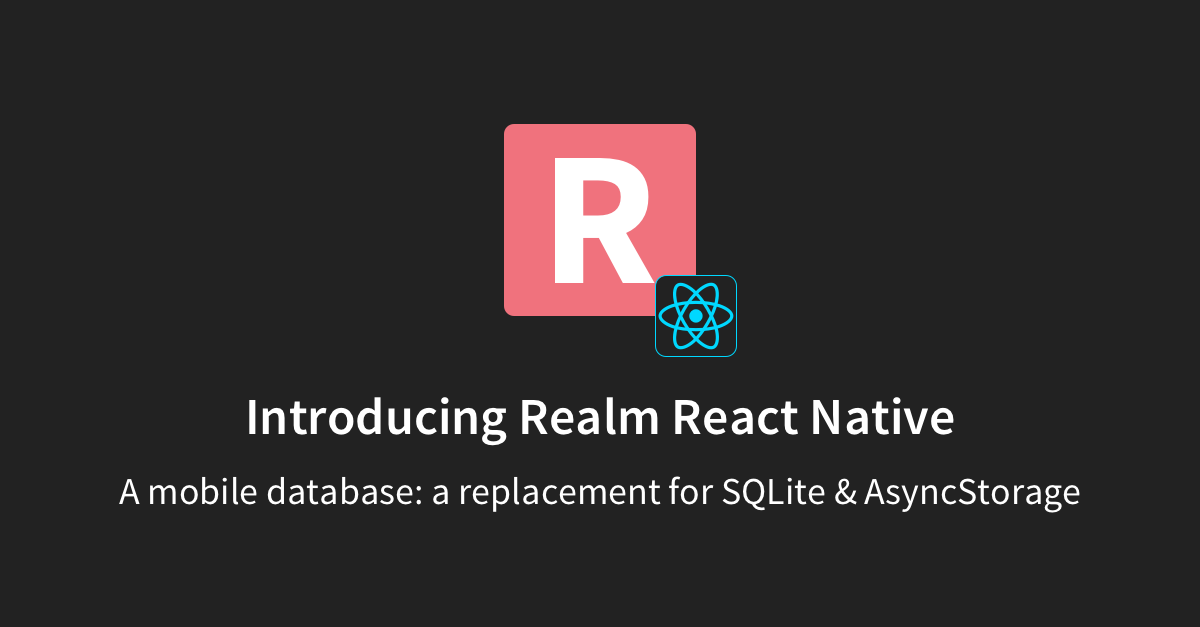 Introducing Realm React Native