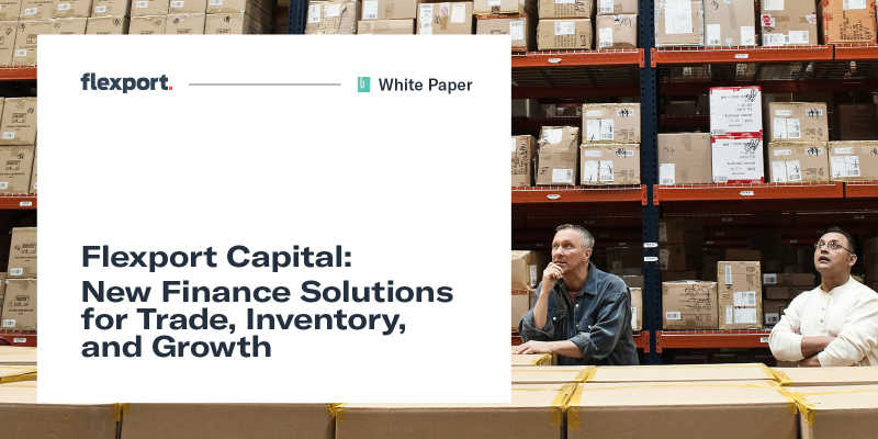Flexport Capital: New Finance Solutions for Trade, Inventory, and Growth