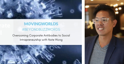 December #BeyondBuzzwords: Overcoming Corporate Antibodies to Social Intrapreneurship with Nate Wong