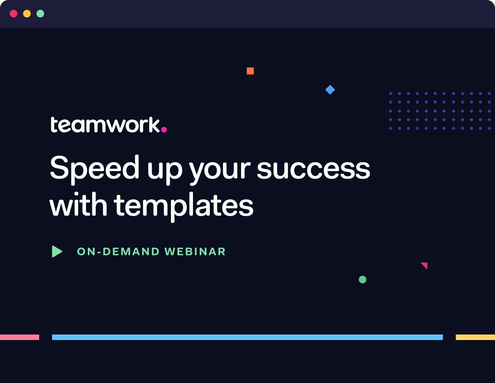 Advanced: Speed up your success with templates