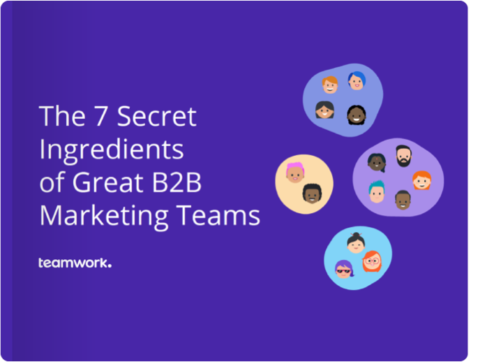 The 7 secret ingredients of great B2B marketing teams