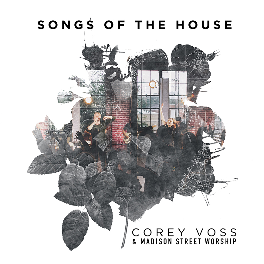 Corey Voss & Madison Street Worship Songs of the House Album Cover