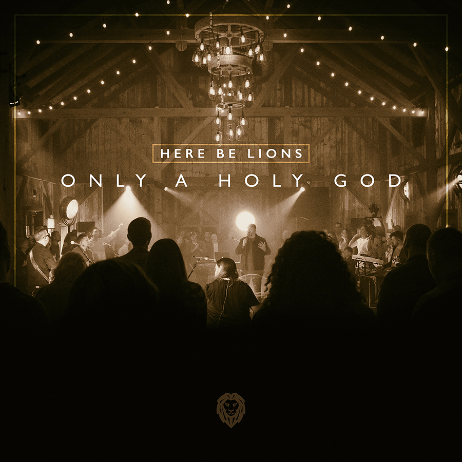 Here Be Lions Only A Holy God Final Cover 1500x1500