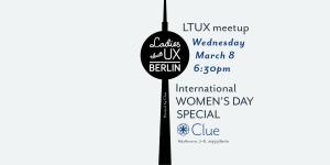 ltux meetup international womens day special clue