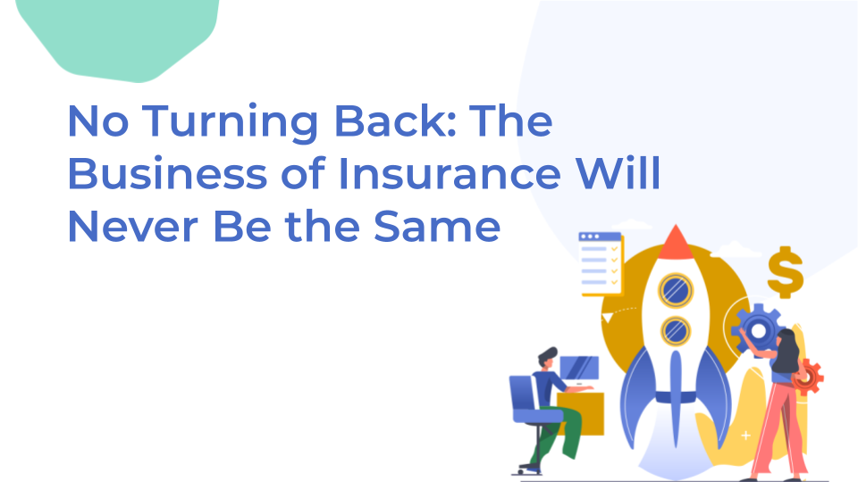 No Turning Back: The Business of Insurance Will Never Be the Same