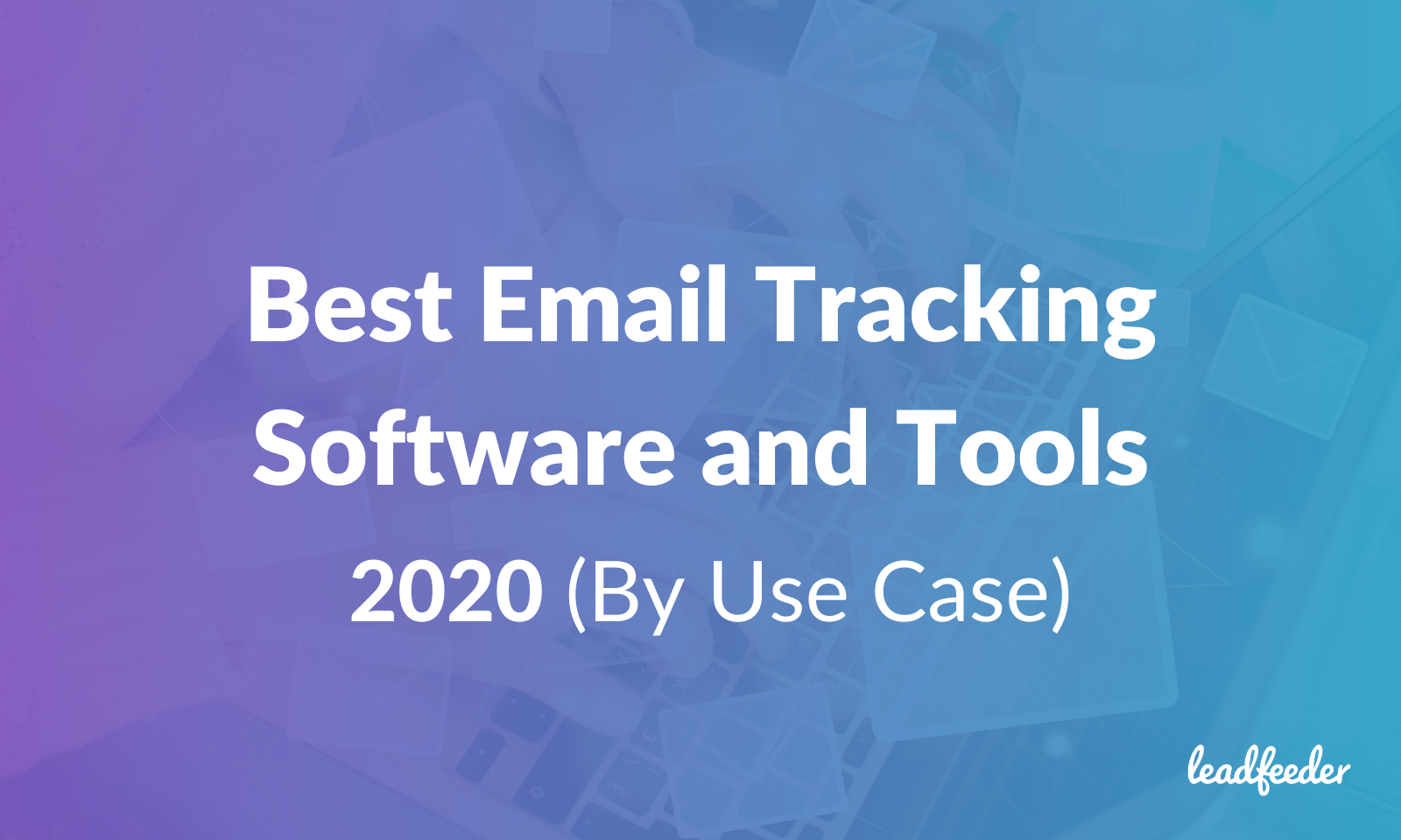 Best Email Client For Mac 2021 18 Best Email Tracking Software and Tools for 2021 (By Use Case