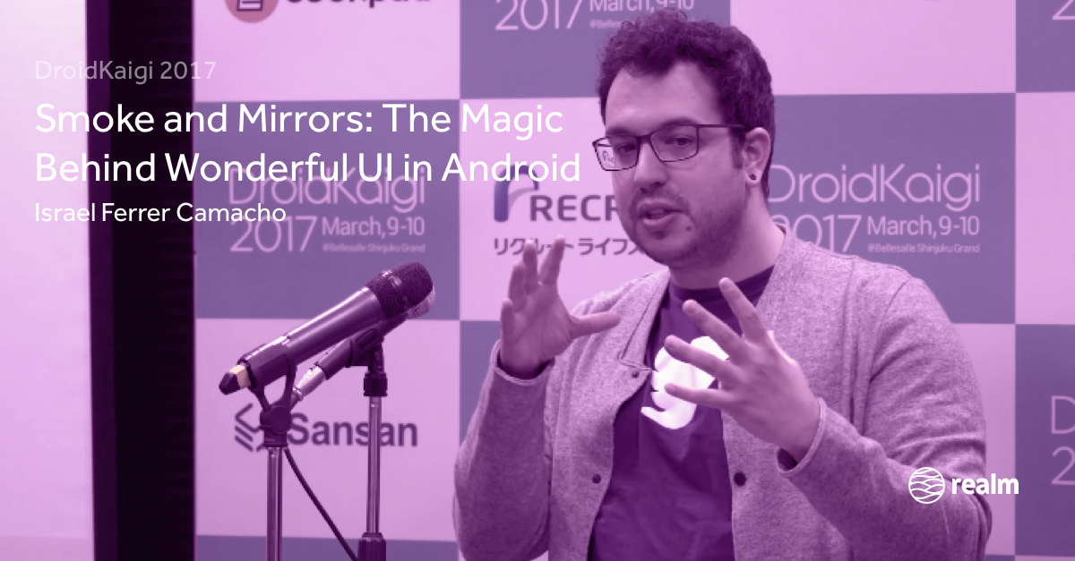 Smoke and Mirrors: The Magic Behind Wonderful UI in Android