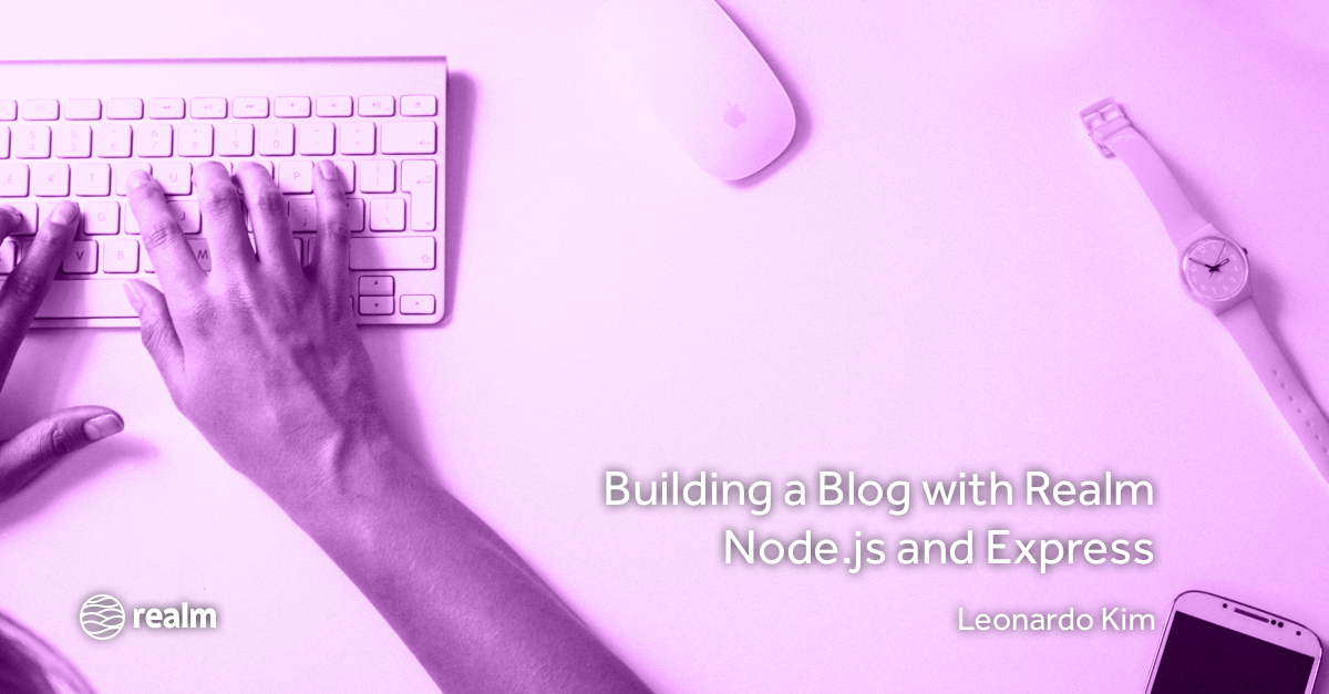 Building a Blog with Realm Node js and Express