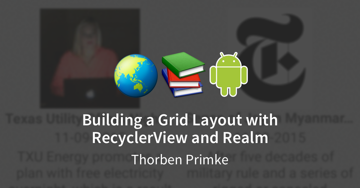 Building a Grid Layout With RecyclerView and Realm
