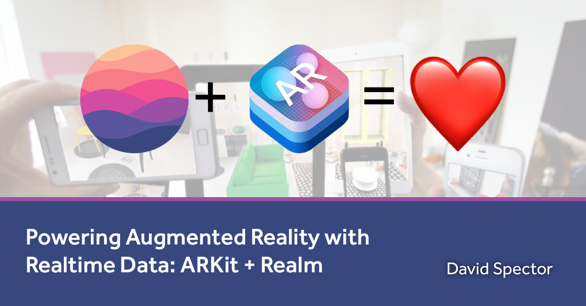 Powering Augmented Reality with Realtime Data: ARKit + Realm