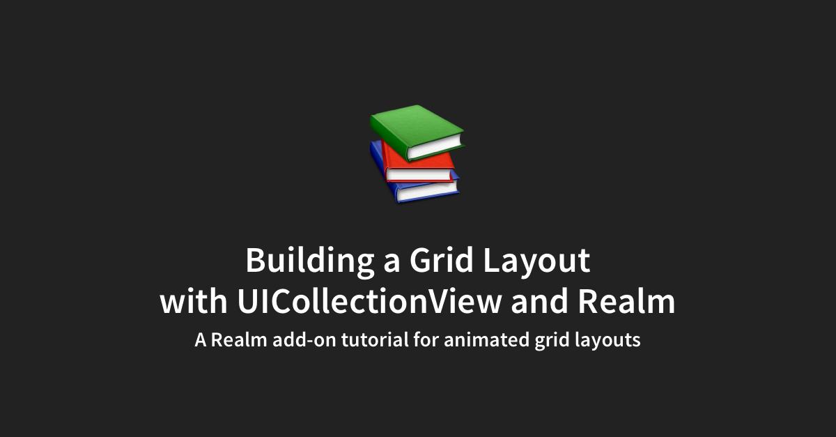Building a Grid Layout with UICollectionView and Realm Obj-C