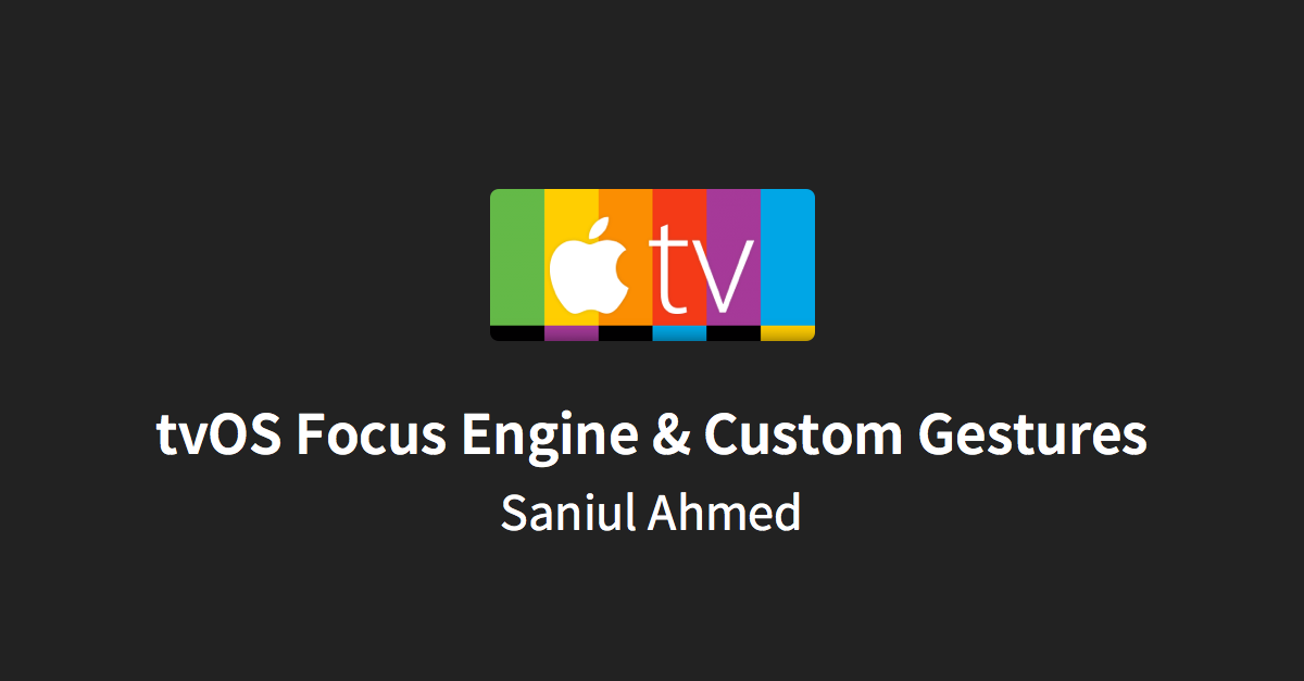 tvOS Focus Engine & Custom Gestures