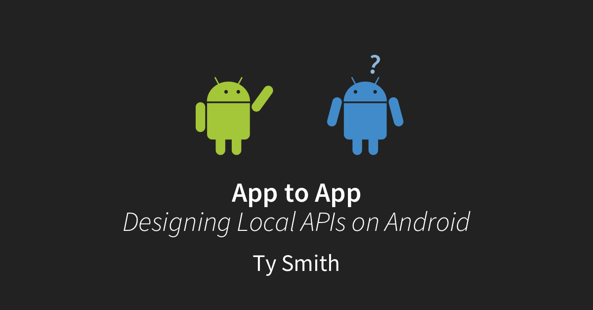 App to App: Designing Local APIs on Android