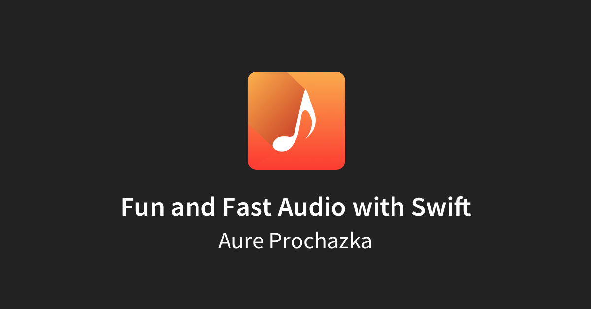 Fun and Fast Audio with Swift