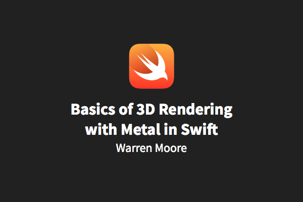An Introduction to 3D Graphics with Metal in Swift
