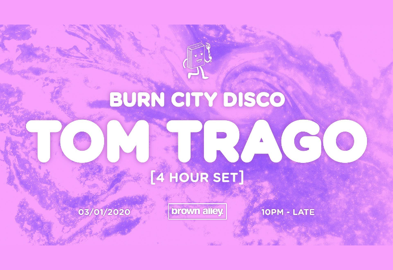 Burn City Disco - Tom Trago 4 hour set