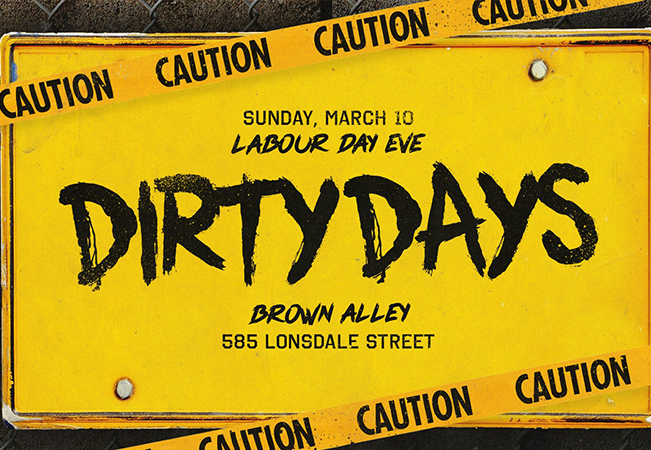 DIRTY DAYS • Mar 10 • Labour Day Eve