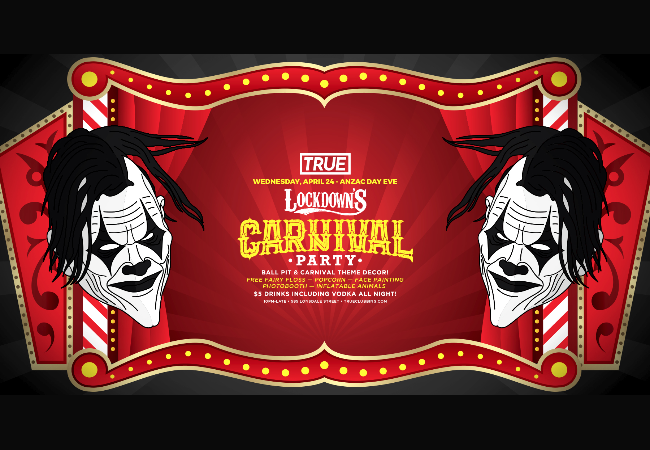Lockdown's Carnival Party - Anzac Day Eve - $5 Vodkas all night
