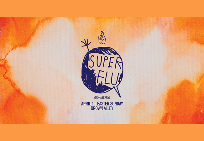Thick as Thieves present Super Flu (Easter Sunday)