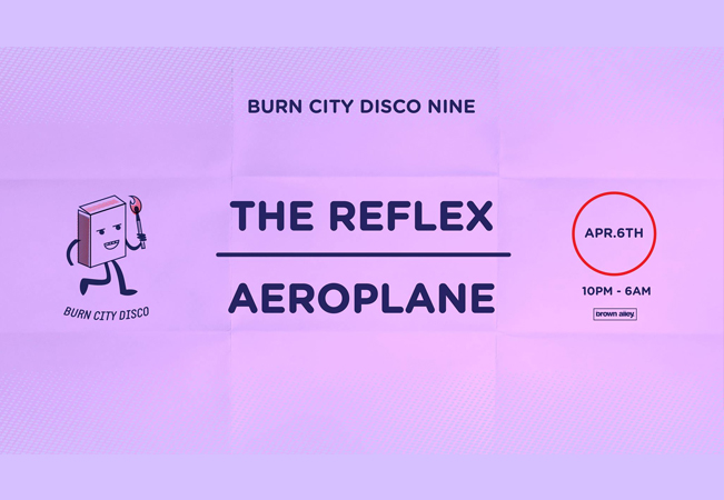 Burn City Disco Nine - The Reflex & Aeroplane