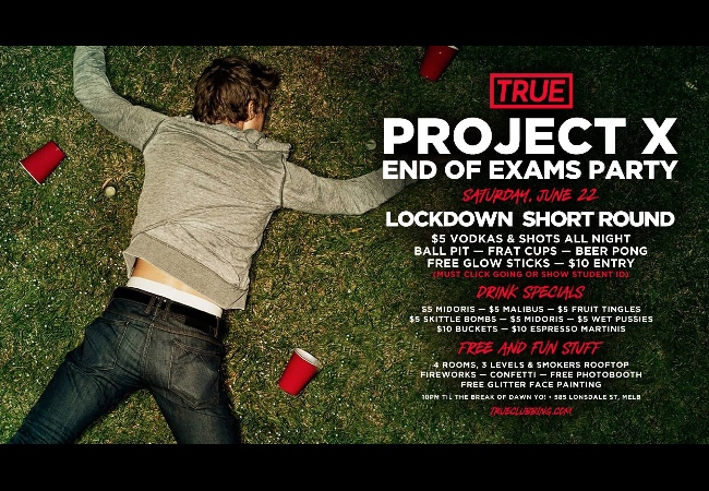 Project X End of Exams Party