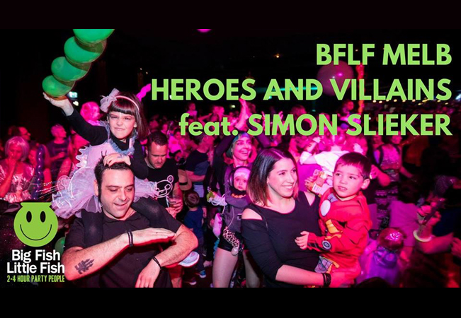 MELB BFLF Family Rave 'Heroes and Villains' feat. Simon Slieker