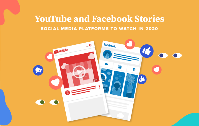 YouTube and Facebook Stories: Social Media Platforms to Watch in 2020