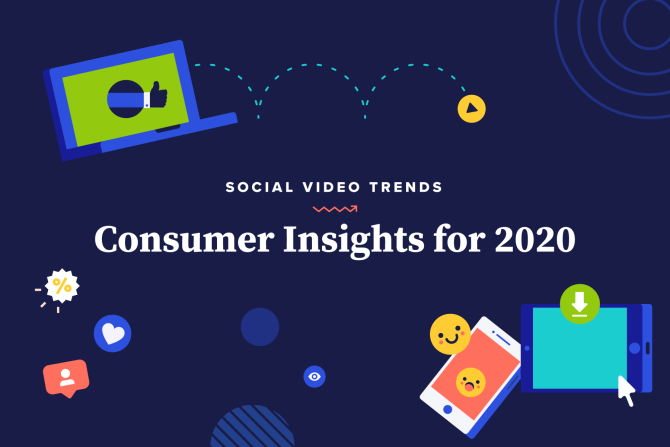 Social Video Trends: Consumer Insights for 2020
