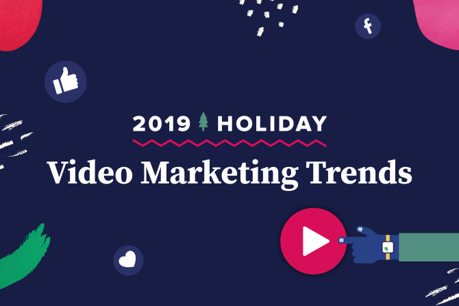 2019 Holiday Video Marketing Trends [Infographic]