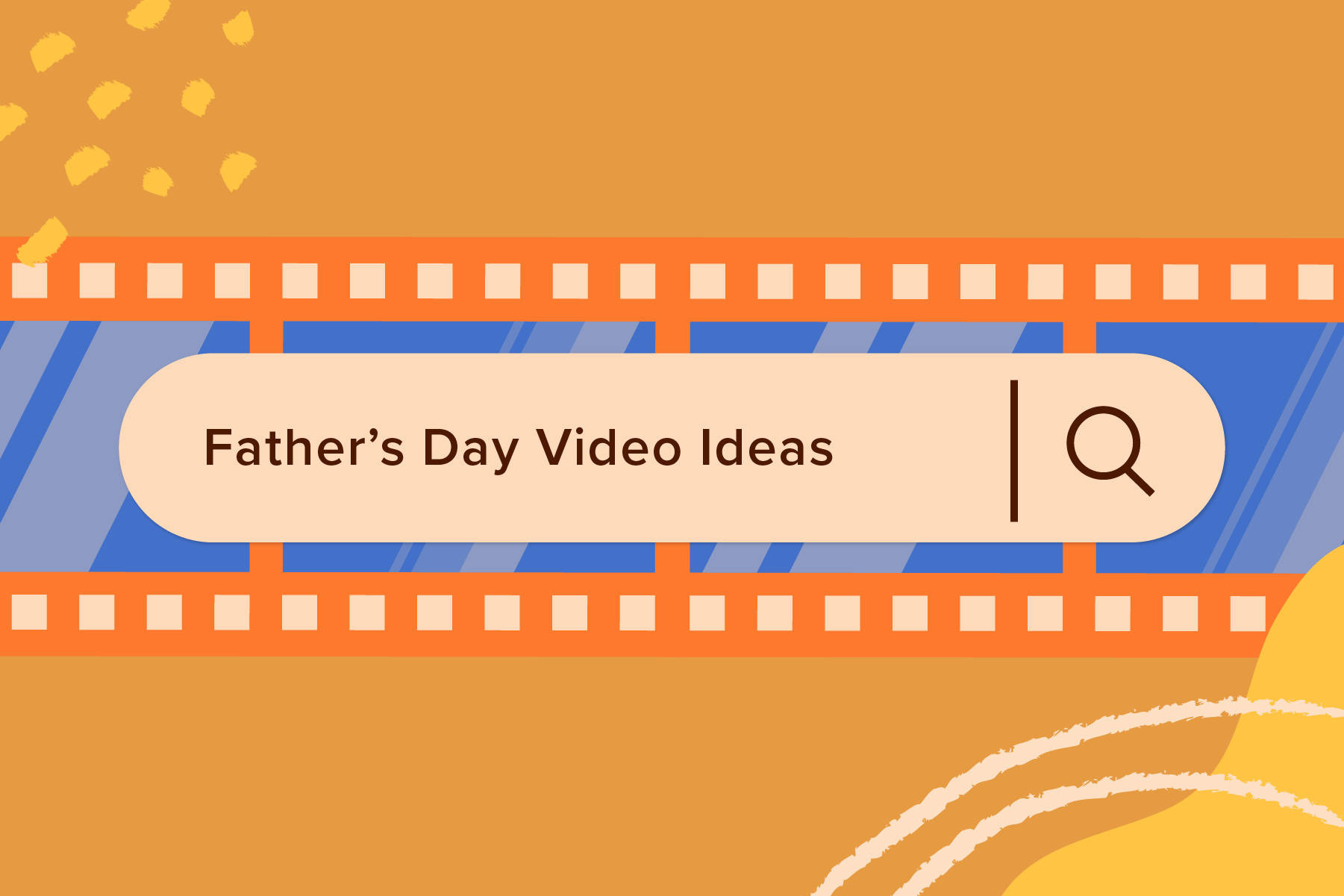2021-05 Inspiration-5FathersDay-Video-Ideas Blog image