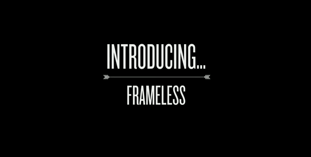 New Video Style: Frameless