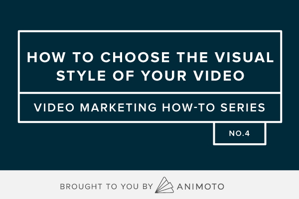 How To: Choose The Visual Style of Your Video