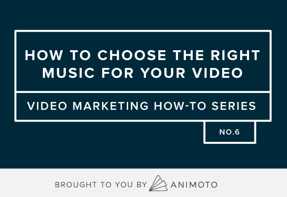 How To: Choose the Right Music for Your Video