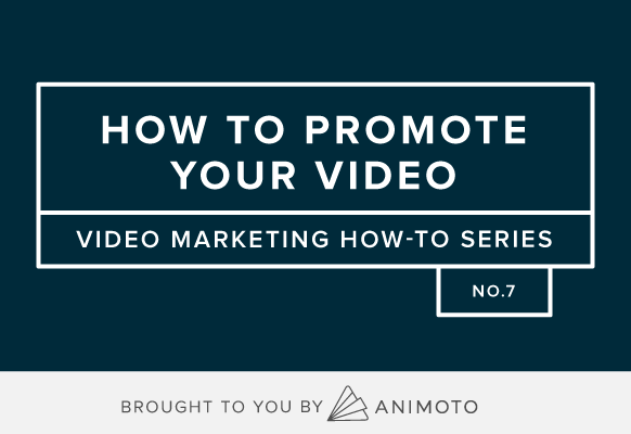 How To: Promote Your Video
