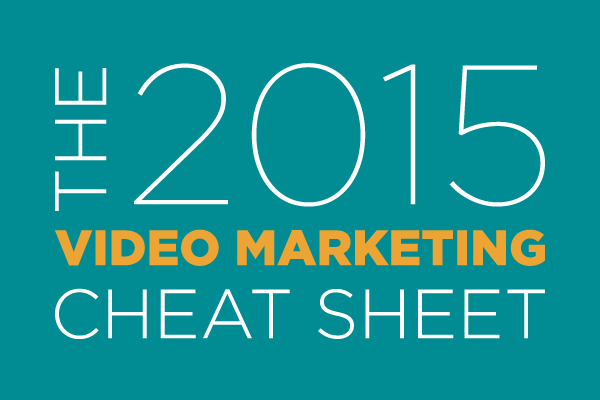 The 2015 Video Marketing Cheat Sheet [Infographic] - Animoto