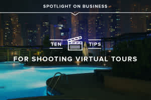 Spotlight on Business: 10 Tips for Shooting Video for Virtual Tours
