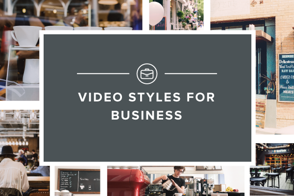 Video Styles for Business