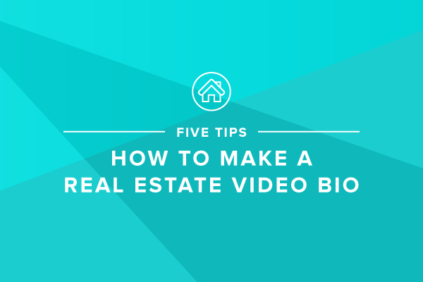 How to Stand Out with a Real Estate Video Bio: 5 Tips