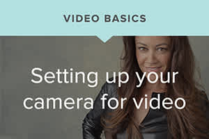 Sue Bryce's Video Basics: Setting up Your Camera for Video
