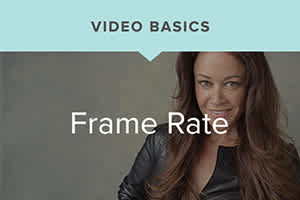 Sue Bryce's Video Basics: Frame Rate