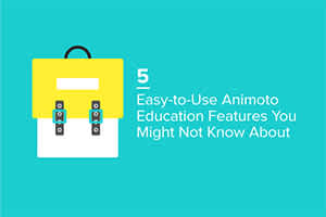 5 Easy-to-Use Animoto Education Features You Might Not Know About