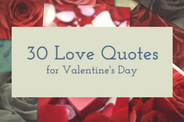 30 Love Quotes for the Romantic, Cute, or Quirky Valentine