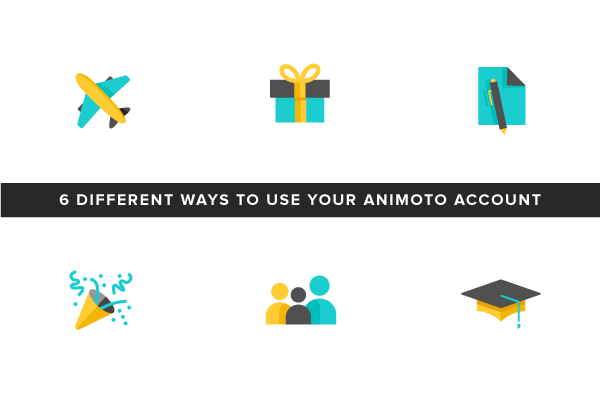 6 Different Ways to Use Your Animoto Account