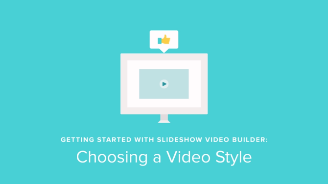 Slideshow Video Builder Tutorial: Choosing a Video Style