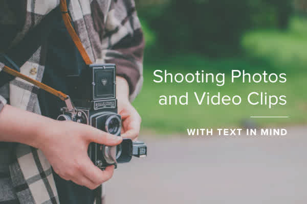 Shooting Photos and Video Clips with Text in Mind