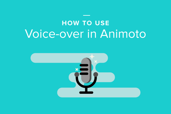 How to Use Voice-over in Animoto Videos