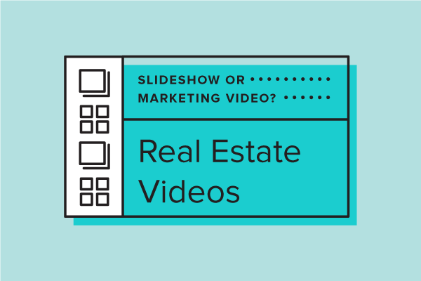Slideshow or Marketing Video? Which to Choose for Real Estate Videos