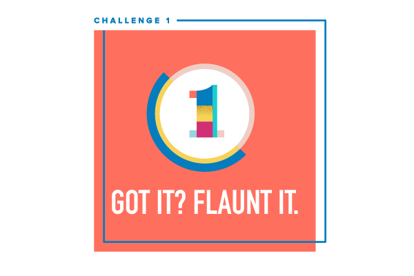 Social Video Bootcamp Challenge #1: Got it? Flaunt it.