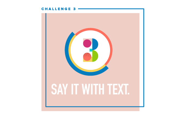 Social Video Bootcamp Challenge #3: Say it with text.